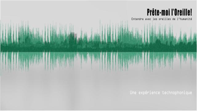 Pré-vernissage « Prête-moi l'oreille! » : expérimenter la technophonie à travers l'oreille de l'humanité