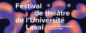 Festival de théâtre de l'Université Laval: Édition 2019